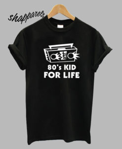 80's Kid For Life T Shirt