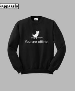 You Are Offline Sweatshirt