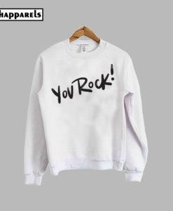 You Rock Sweatshirt